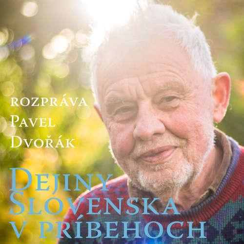 Dejiny Slovenska v príbehoch Pavla Dvořáka