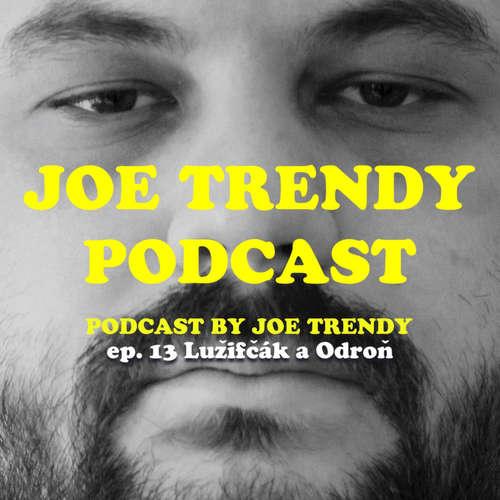 Joe Trendy podcast ep 13. - Lužifčák a Odroň