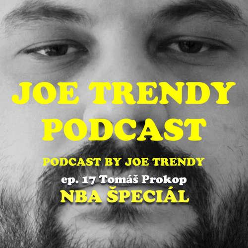 Joe Trendy podcast ep. 17 - Tomáš Prokop (NBA špeciál)