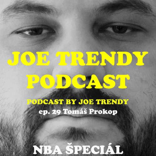 Joe Trendy podcast ep. 29 - Tomáš Prokop (NBA ŠPECIÁL)