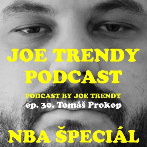Joe Trendy podcast ep. 30 - Tomáš Prokop (NBA ŠPECIÁL)