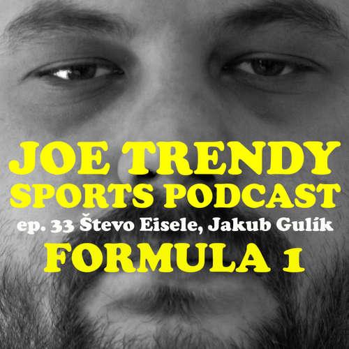 Epi. 33 - Formula 1 s Števo Eisele a Jakub Gulík