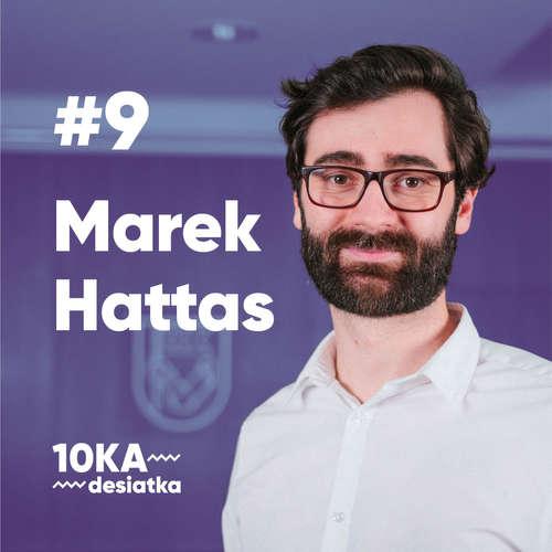 10ka s Marekom Hattasom #9