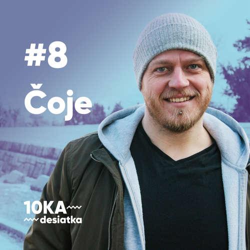 10ka s Čojem #8