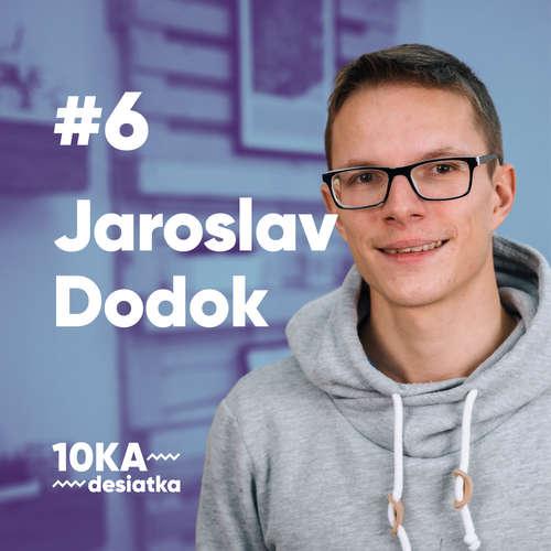 10ka s Jarom Dodokom #6