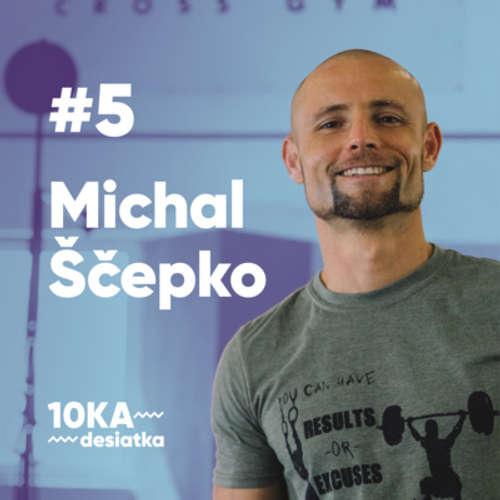 10ka s Michalom Ščepkom #5