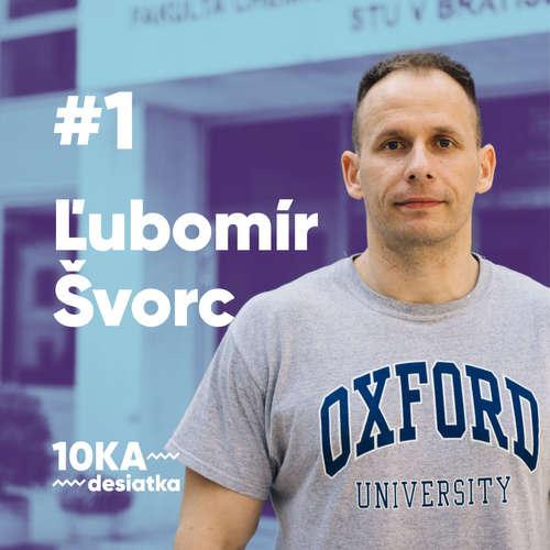 10ka s Ľubomírom Švorcom