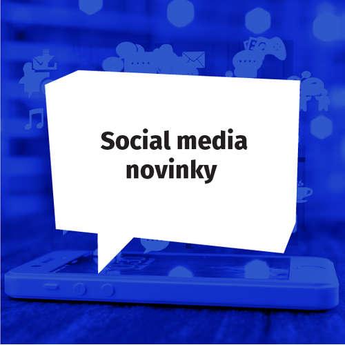 Social media novinky