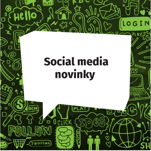 Social media novinky - Marec 2019
