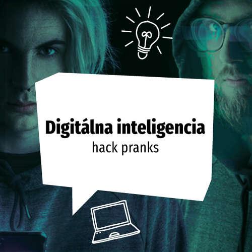 Digitálna inteligencia - Hack Pranks