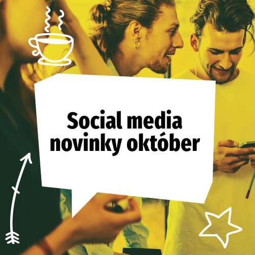 Social media novinky október 2018