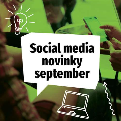 Social media novinky september 2018