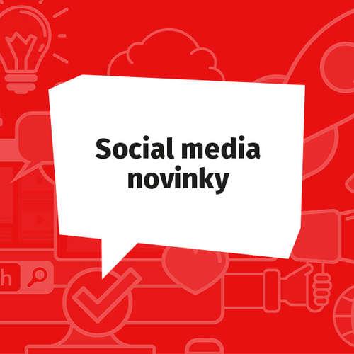 Social media novinky - Júl 2019