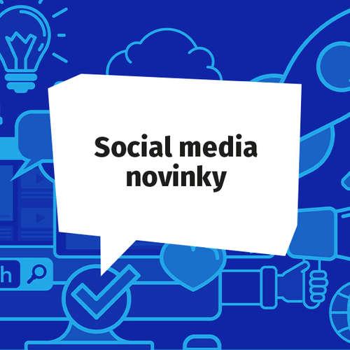 Social media novinky - Október 2019