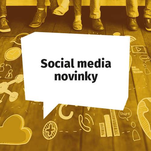 Social media novinky - Júl 2020