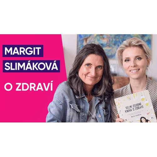 #8: Margit Slimáková o zdraví