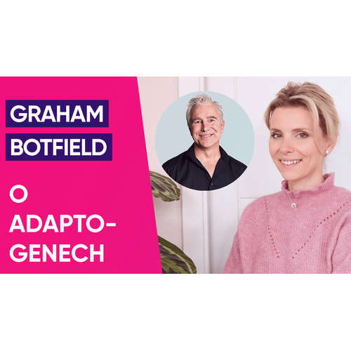 #24: Graham Botfield o adaptogenech