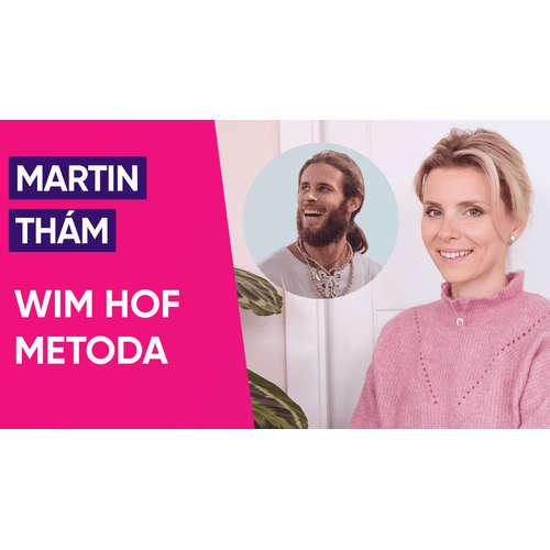 #28: Martin Thám o Wim Hof metodě