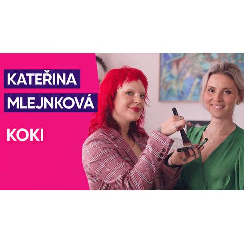 #34: Kateřina Mlejnková o životě Koki