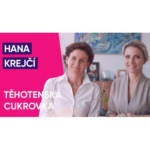 #39: MUDr. Hana Krejčí Ph.D. o těhotenské cukrovce