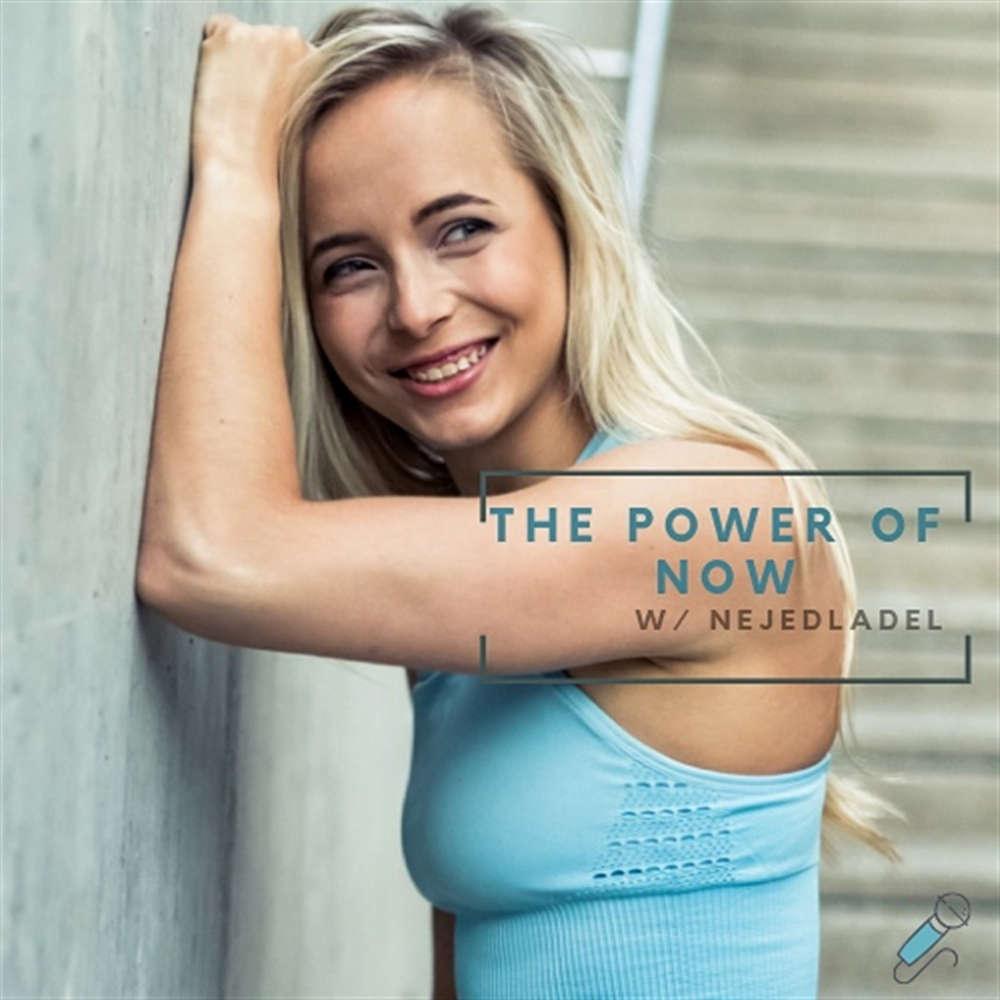 The power of now w/ nejedladel