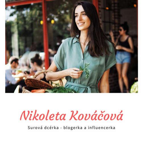 Nikoleta Kováčová - Surová dcérka : Nechcem byť chodiaci billboard