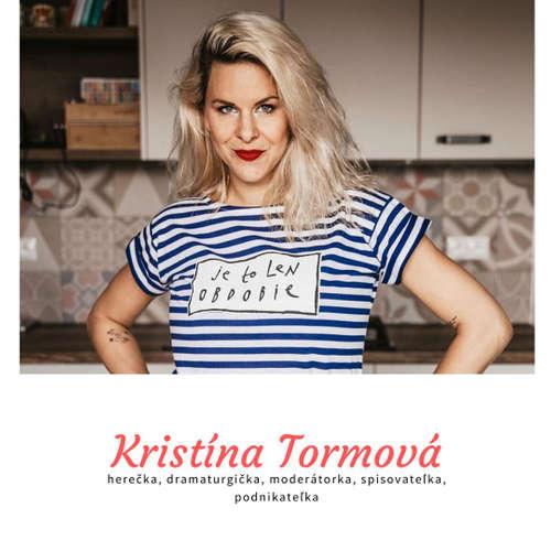 Kristína Tormová o drzosti, ženskosti a tvorbe