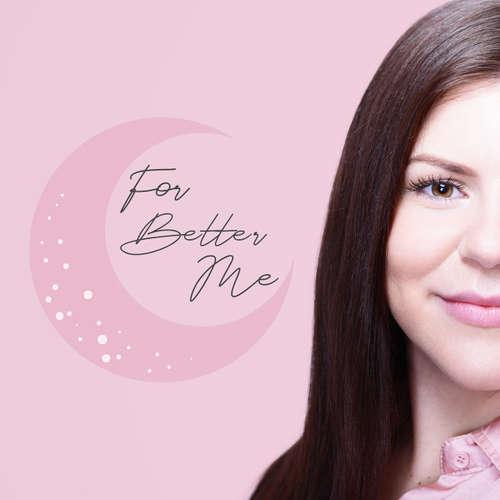 For Better Me podcast | ZA LEPŠÍ JÁ