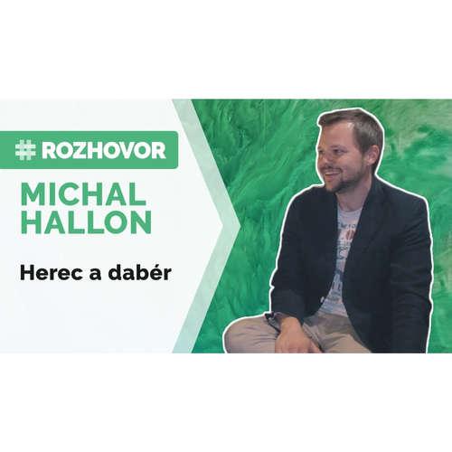 ROZHOVOR   Herec Michal Hallon: Slovenský dabing ide dopredu, český upadá