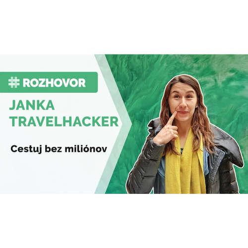 ROZHOVOR   Vďaka tipom od Janky z blogu travelhacker je lacné cestovanie do exotiky jednoduchšie.