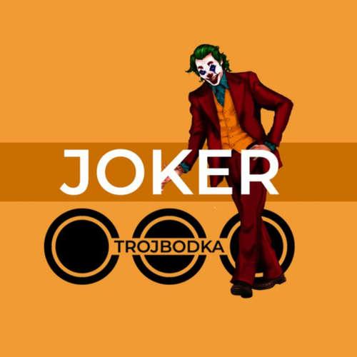 film JOKER- TROJBODKA /podcast/