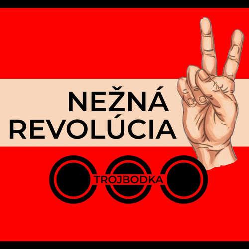 NEŽNÁ REVOLÚCIA- TROJBODKA /podcast/
