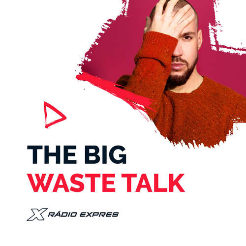 The Big Waste Talk