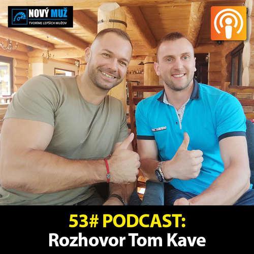 53#PODCAST - Rozhovor Tom Kave - kouč, mentor, majster Európy v pánskom striptíze a moderátor