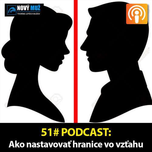 51# PODCAST - Ako nastavovať hranice vo vzťahu