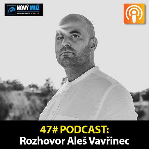 47#PODCAST - Rozhovor Ales Vavřinec - Ako tvoriť dospelé partnerské vzťahy