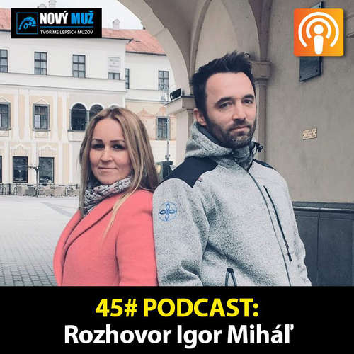 45#PODCAST - Rozhovor Igor Mihal - Dôvera medzi deťmi a rodičmi