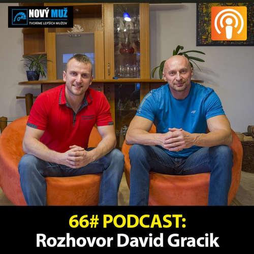 66#PODCAST - Rozhovor David Gracik - Ako rozvíjať naplno potenciál mužského tela a sexuality