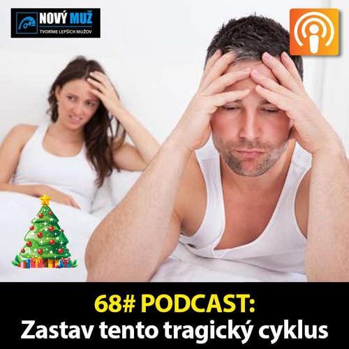 68# PODCAST - Zastav tento tragický cyklus