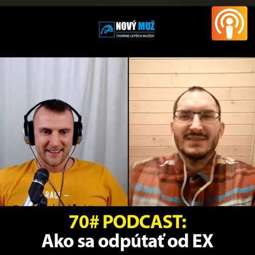 70# PODCAST - Ako sa konečne odpútať od EX partnerov