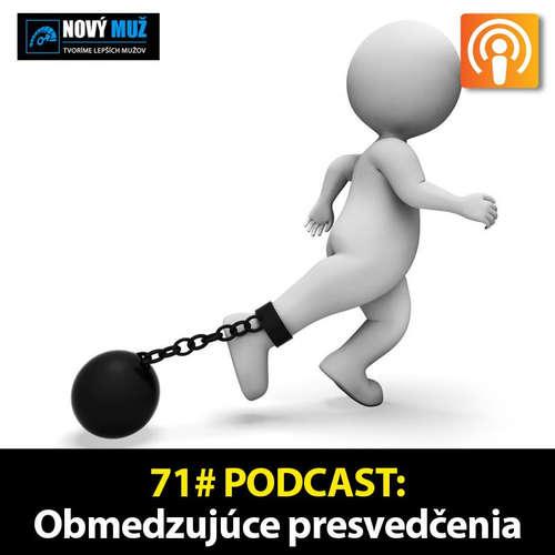 71#PODCAST - Obmedzujuce presvedcenia