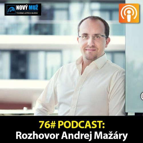 76# PODCAST - Rozhovor Andrej Mažáry - Ako si stanoviť ciele tak, aby sme ich dosiahli