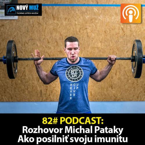 82#PODCAST - Rozhovor Michal Pataky - Ako posilniť svoju imunitu a byť zdravý