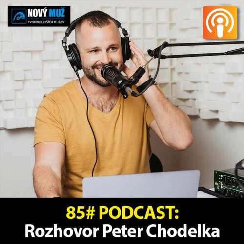 85# PODCAST - Rozhovor Peter Chodelka - Ako vybudovať profitabilné online podnikanie od nuly