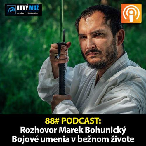 88# Marek Bohunický - Ako využiť bojové umenia v bežnom živote
