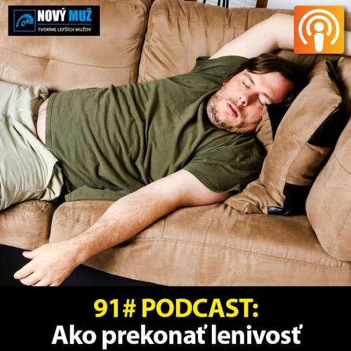 #91 PODCAST - Ako prekonať lenivosť
