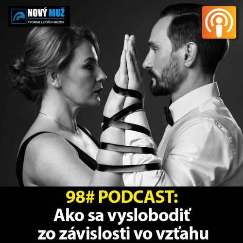 98#PODCAST - Ako sa vyslobodiť zo závislosti na vzťahu