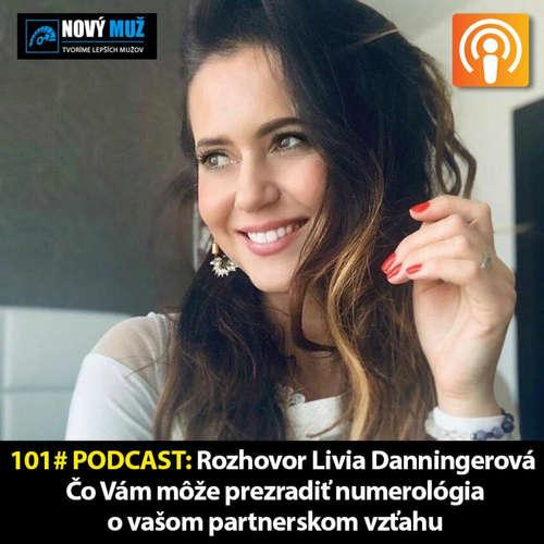 101# PODCAST - Livia Danningerová - Je osud daný? Ako pomocou numerológie zlepšiť svoj vzťah