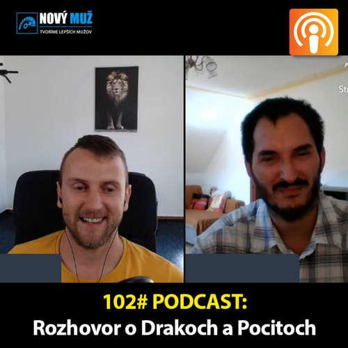 102# PODCAST - Rozhovor o Drakoch a spracovávaní pocitov s Marekom Bohunickým