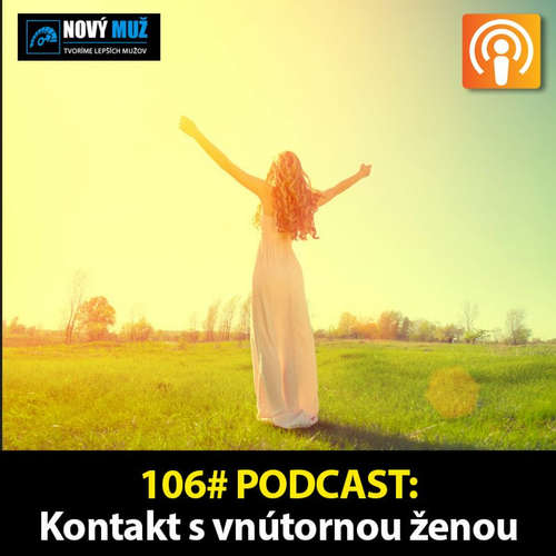 106#PODCAST - Kontakt s vnútornou ženou